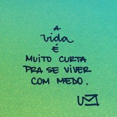 Vida curta  Medo grande  Viver Love Text, Angel And Devil, Make Good Choices, All You Need Is Love, Inspire Me, Self Love, Reflection, Inspirational Quotes, Positivity