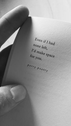 Even if I had nine left I'd make space for you Poem Quotes, Cute Quotes, Sad Quotes, Words Quotes, Motivational Quotes, Inspirational Quotes, Qoutes, Sayings, Quotes On Love