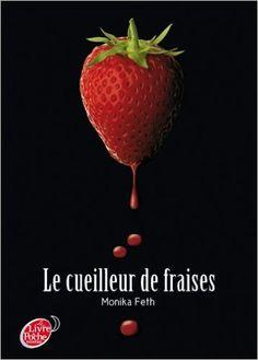 CUEILLEUR DE FRAISES T.01 (LE): Amazon.com: MONIKA FETH: Books