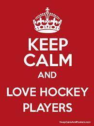Hockey love - Keep Calm & Love Hockey Players