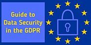 General Data Protection Regulation: A Short Guide to Data Security in the GDPR Data Protection Officer, General Data Protection Regulation, Cyber, How To Apply, Self