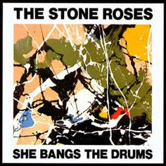 The Stone Roses. she bangs the drums.