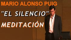 EL SILENCIO MARIO ALONSO PUIG │ MEDITACION Mario, Alonso, Anxiety, Mindfulness, Youtube, Fictional Characters, Positive Psychology, Feelings, Mental Health