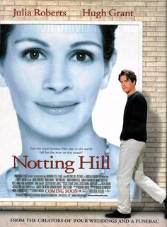 Notting Hill - prob my fave