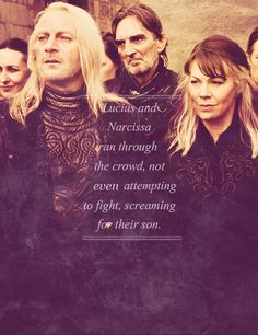 The Malfoys < I think they finally realized that it wasn't worth it. Everything they thought was true, it all fell apart.