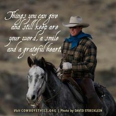 Cowboys, Cowgirls, Smile, Grateful Heart, www.cowboyethics.org Equestrian Quotes, Equine Quotes, Healing Words, Country Quotes, Strong Quotes, Sign Quotes, Me Quotes, Inspirational Horse Quotes, Motivational Quotes