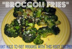 "Broccoli ""Fries"" (Roasted Broccoli).  This is seriously good broccoli.  I couldn't stop eating it!"
