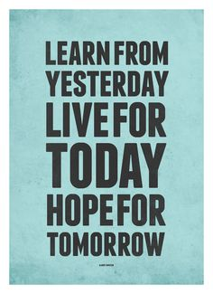 Inspirational Quote poster - Learn From Yesterday Live For Today