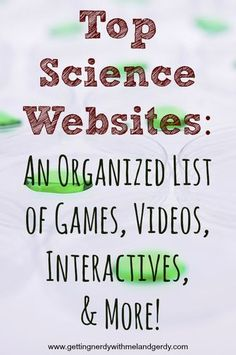 An organized list of top science websites for your classroom!