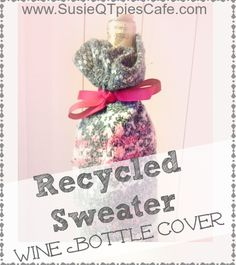 DIY Recycled Sweater Wine Bottle Cover Craft Tutorial