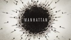 The world's best and brightest come together for a terrible purpose in Imaginary Forces' titles for the TV series Manhattan.