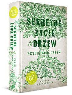Sekretne życie drzew (edycja ilustrowana) - Wohlleben Peter | Książki empik.com