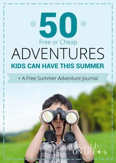 50 Free (or Cheap) Adventures Kids Can Have This Summer (+ a free summer adventure journal) This is a a list of free or cheap adventures kids can have this summer. We have taught our kids how to find the adventures in daily living. This list helps. Adventure Time, Adventure Holiday, Adventure Tattoo, Adventure Travel, Adventure Couple, Adventure Quotes, Free Summer, Summer Kids, Summer 2015