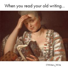 My grandmother constantly asks if she can read my stories someday. A) I never actually finish one. B) The ones I'm actually motivated enough to write are full of smut. C) She's racist and homophobic as shit (even though she'll deny it). Writing Advice, Writing Help, Writing A Book, Writing Prompts, Writer Memes, Writer Quotes, Writing Problems, Family Problems, A Writer's Life