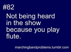 Marching Band Problems. I mean yeah but some of the high notes are the loudest sooooo