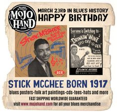 Today in Blues History.... Stick McGhee is born - March 23rd, 1917 visit www.mojohand.com - the best blues store on earth since 2001 Like my page to know what happened each day in the blues https://www.facebook.com/todayinblueshistory