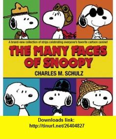 The Many Faces of Snoopy (Peanuts) (9780345479839) Charles M. Schulz , ISBN-10: 0345479831  , ISBN-13: 978-0345479839 ,  , tutorials , pdf , ebook , torrent , downloads , rapidshare , filesonic , hotfile , megaupload , fileserve