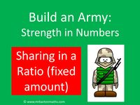 Build an Army: Sharing in a Ratio (fixed amount) by MrBartonMaths - UK Teaching Resources - TES