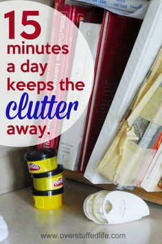 You don't have devote hours and hours to daily decluttering. Really--just 15 minutes a day is all you need. You can do it! #overstuffedlife