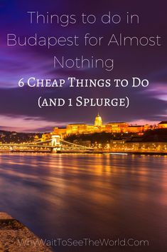 Budapest is a fascinating city and is a great place to explore on a budget.  Here are 6 cheap things to in Budapest and 1 splurge! #hungary #budapest #whywait
