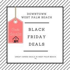 """Black Friday"" condo deals in West Palm downtown West Palm Beach under $250,000"