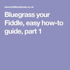 Bluegrass your Fiddle, easy how-to guide, part 1