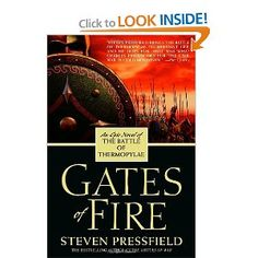 Gates of Fire by Steven Pressfield - Like reading the movie 300 - except for people who want an intelligent and moving story.