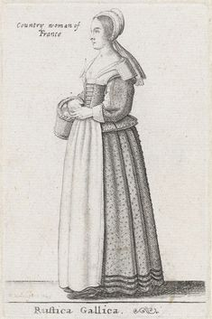 Rustica Gallica / Country woman of France, Wenceslaus Hollar, 1643 - Rijksmuseum 17th Century Clothing, 17th Century Fashion, 16th Century, Italian Baroque, Country Women, Historical Clothing, Fashion Plates, Beauty And The Beast, Old Things