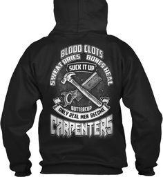 Internet Exclusive! - Available for a few days only    Choose your style and color below  ** 30 Day 100% Satisfaction Guaranteed  ** Safe & Secure Checkout  ** VERY High Quality Hoodies & Tees Check out all our Carpenter shirts in our store - click here