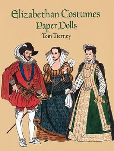 Elizabethan Costumes Paper Dolls (History of Costume) by Tom Tierney http://www.amazon.com/dp/0486293203/ref=cm_sw_r_pi_dp_-tHbvb0XMDEF0