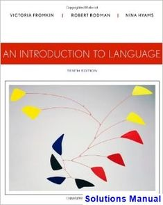 Solutions Manual for Introduction to Language 10th Edition by Fromkin