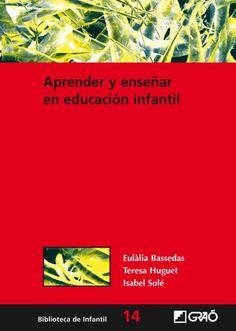 Aprender y enseñar en educación infantil por Eulàlia Bassedas, Teresa Huguet e…