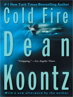 Cold Fire- Dean Koontz. Another brilliant author who has never written a bad novel. Cold Fire seems to me to be one of his more brilliant works though, mainly due to the severe mindf*** it gives you. What I love about Koontz, he has a talent for tking the ridiculous & unbelievable, and in the end giving the reader a plausible and rational explanation for it all. Again- BRILLIANT! In addition, he's able to incorporate some deep thinking conversations between his characters. Quoteworthy!!!