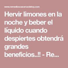 Hervir limones en la noche y beber el líquido cuando despiertes obtendrá grandes beneficios..!! - Remedios caseros de hoy