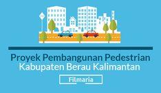 Proyek Pembangunan Pedestrian Berau - FilMaria