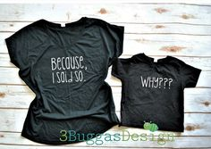 WHY? Because I said so/mommy and me outfit/momma bear shirt set/mother daughter matching/funny matching/mom life tshirt/mother son matching #mommyandmematching  by 3Buggas Design on Etsy