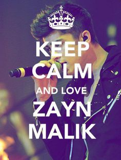Keep Calm and Love Zayn Malik . SEJUTA