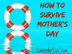 How to Stay Sane on the Mother of All Holidays Helpful, thoughtful, comforting advice for Mother's Day #infertility #adoption  via @Lori Lavender Luz