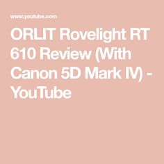 ORLIT Rovelight RT 610 Review (With Canon 5D Mark IV) - YouTube