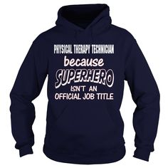 PHYSICAL THERAPY TECHNICIAN Because SUPERHERO Isn't An Official Job Title…