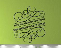 Ebre Vinil #Vinilos #Adhesivos #Frases de Motivación nunca seas prisionero de tu pasado, sino arquitecto de tu futuro 03196
