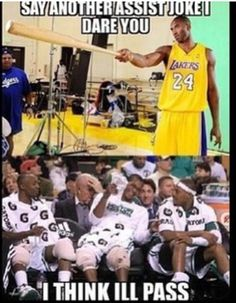 EVERYBODYKNOW THAT AINT GONNA HAPPEN... WE ALL KNOW KOBE AINTGOT GAME!..