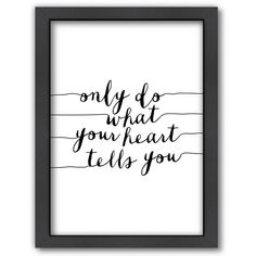 Americanflat ''Only Do What You Heart Tells You'' Framed Wall Art ($69) ❤ liked on Polyvore