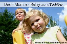 Dear Mom of a Baby and a Toddler - The Humbled Homemaker