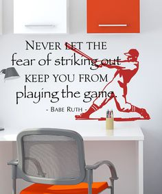 Wall Quotes, Words, Letters, Decals & Sayings A Cinderella Story, Wall Quotes, Wall Sayings, Fear Quotes, Funny Sayings, Babe Ruth, Red Walls, Way Of Life, Have Time