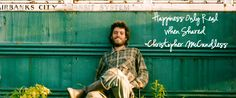 Happiness Only Real When Shared - Christopher McCandless