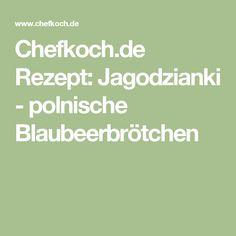 Chefkoch.de Rezept: Jagodzianki - polnische Blaubeerbrötchen