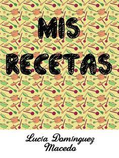 """Cover of """"MIS RECETAS ~Lucía~"""""""
