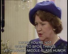 """Patricia Routledge/Hyacinth Bucket, pronounced """"Bouquet"""" from Keeping Up Appearances.such a funny show! British Humor, British Comedy, Appearance Quotes, Blackadder Quotes, English Comedy, Keeping Up Appearances, Hilarious, Funny Memes, Comedy Tv"""