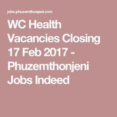 WC Health Vacancies Closing 21 Oct 2016 - Phuzemthonjeni Jobs Indeed General Worker, Internship Program, Training And Development, Closer, Knowledge, San, Oct 2016, Feb 2017, Education